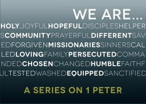 1 Peter - We are.