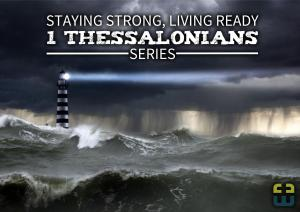 1 Thessalonians - Staying strong, living ready1