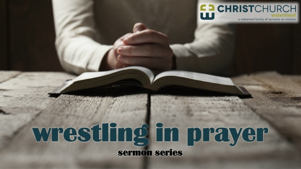 Wrestling in prayer