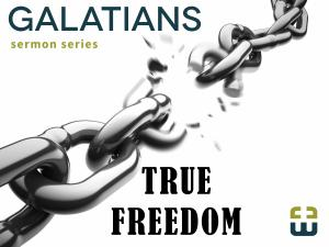 Galatians - True Freedom