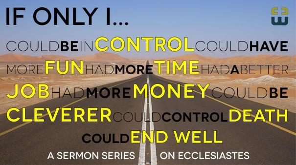 Ecclesiastes - If only I